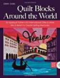 Quilt Blocks Around the World, Debra Gabel, 1607054353