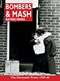 img - for Bombers and Mash: The Domestic Front 1939-45 by Minns, Raynes (2012) Paperback book / textbook / text book
