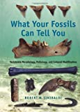 What Your Fossils Can Tell You, Robert W. Sinibaldi, 0813034256
