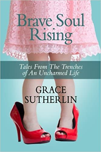 Brave Soul Rising: Tales From The Trenches of An Uncharmed