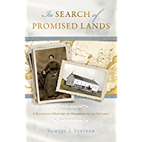 In Search of Promised Lands: A Religious History of Mennonites in Ontario
