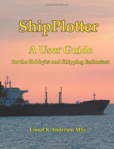 ShipPlotter - A Colour Illustrated User Guide for the Ship Spotting Enthusiast: Amazon.es: Anderson MSc, Lionel K: Libros en idiomas extranjeros