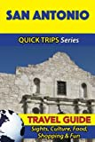 San Antonio Travel Guide (Quick Trips Series): Sights, Culture, Food, Shopping & Fun