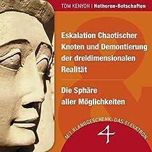 Eskalation Chaotischer Knoten und Demontierung der dreidimensionalen Realität & Die Sphäre aller Möglichkeiten (Hathoren-Botschaften 4)
