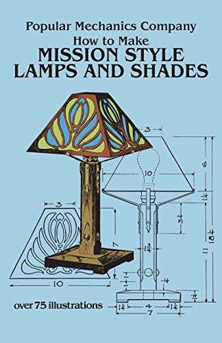 - How to Make Mission Style Lamps and Shades (Dover Craft Books)