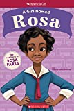 a girl named rosa the true story of rosa parks american girl a girl named
