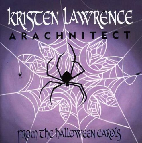 Arachnitect - From the Halloween Carols by Kristen Lawrence (2013-05-04) -