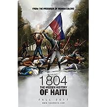 1804: The Hidden History of Haiti