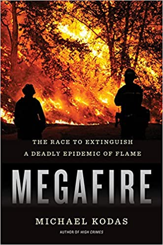 Book Megafire: The Race to Extinguish a Deadly Epidemic of Flame