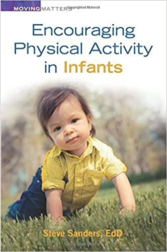 Book Encouraging Physical Activity in Infants (Moving Matters) by Steve Sanders (2015-10-01)
