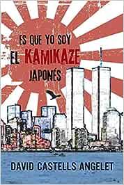 Es que yo soy el kamikaze japonés: Amazon.es: Angelet