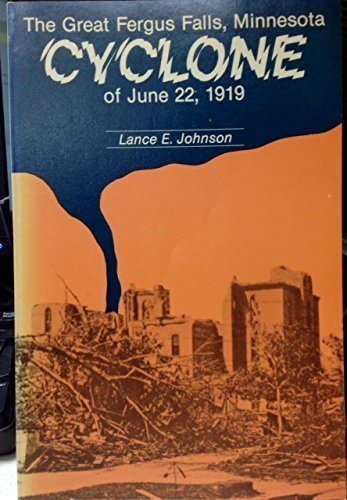 The Great Fergus Falls, Minnesota Cyclone of June 22, 1919