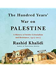 The Hundred Years' War on Palestine: A History of Settler Colonialism and Resistance, 1917--2017