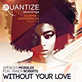 Without Your Love (Spen & Thommy Heavy Vibes Mix)