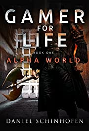 Gamer for Life (Alpha World Book 1)