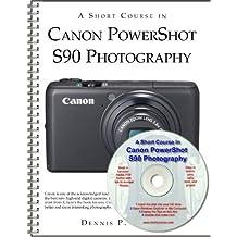 A Short Course in Canon PowerShot S90 Photography book/ebook