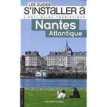 S'installer à Nantes - Atlantique [ancienne édition]