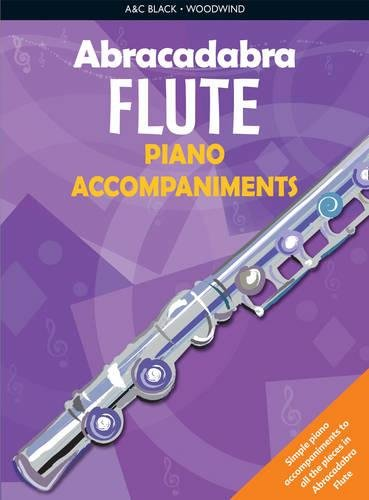 - Abracadabra Flute Piano Accompaniments: The way to learn through songs and tunes (Abracadabra S)