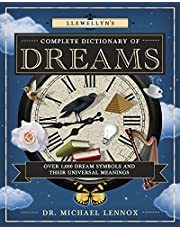 Llewellyn's Complete Dictionary of Dreams: Over 1,000 Dream Symbols and Their Universal Meanings