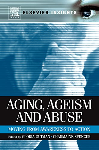 Aging, Ageism and Abuse: Moving from Awareness to Action (Elsevier Insights)