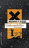 Unkrautkiller: Lenz' 16. Fall (Kriminalromane im GMEINER-Verlag)