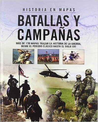 HISTORIA EN MAPAS BATALLAS Y CAMPAÑAS