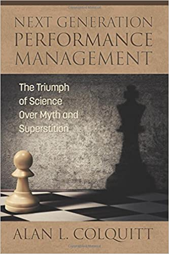 Next Generation Performance Management:: The Triumph Of Science Over Myth And Superstition Book Pdf