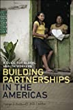 Building Partnerships in the Americas : A Guide for Global Health Workers, , 1611684447