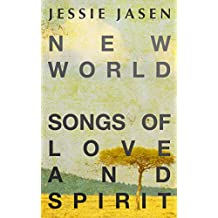 New World - Songs of Love and Spirit - (Complete Works 1989-2011)