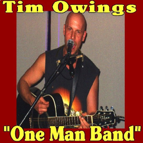 One Man Mp3 Singa: One By Tim Owings One Man Band On Amazon Music