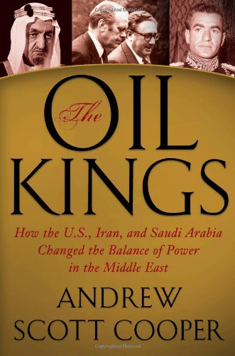 The Oil Kings: How the U.S., Iran, and Saudi Arabia Changed the Balance of Power in the Middle East (Best Jobs In Saudi Arabia)