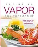 Cocina al vapor con thermomix (El Rincón Del Paladar) (Spanish Edition)
