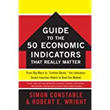The WSJ Guide to the 50 Economic Indicators That Really Matter: From Big Macs to Zombie Banks, the Indicators Smart Investors Watch to Beat the Market (Wall Street Journal Guides)