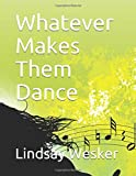 Whatever Makes Them Dance