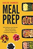 Meal Prep: 100 Delicious And Simple Meal Prep