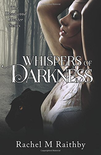 Whispers of Darkness (The Deadwood Hunter Series) (Volume 2) PDF
