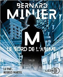Amazon Fr M Le Bord De L Abime Bernard Minier Hugues