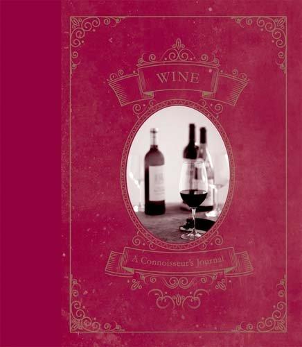 Wine: A Connoisseur's Journal