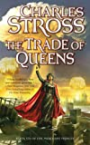 The Trade of Queens, Charles Stross, 0765355914