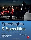 Speedlights & Speedlites: Creative Flash Photography at Lightspeed, Second Edition