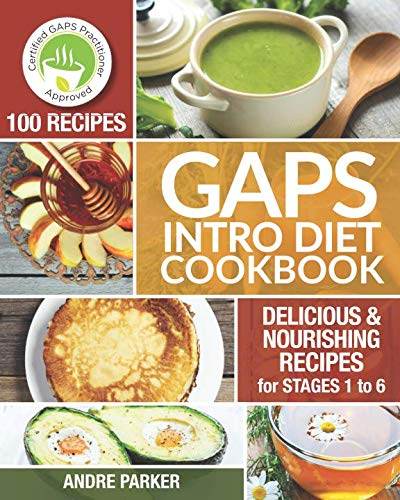 - GAPS Introduction Diet Cookbook: 100 Delicious & Nourishing Recipes for Stages 1 to 6
