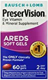 Bausch + Lomb PreserVision AREDS Eye Vitamin & Mineral Supplement Soft Gels, 60 Count Bottle