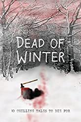 Dead of Winter: A Dark Fiction Anthology