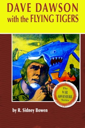 Dave Dawson with the Flying Tigers (The Dave Dawson Wartime Adventures) (Volume 11)