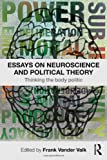 Neuroscience and Political Theory, , 0415782023
