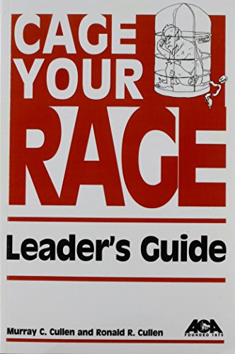 Cage Your Rage: Leaders Guide Murray C. Cullen