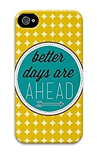 iPhone 4 4S Case Better Days Quotes Best 3D Custom iPhone 4 4S Case Cover
