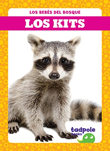 Los kits (Raccoon Cubs) (Tadpole Books en espanol: Los bebés del bosque (Forest Babies)) (Spanish Edition) -