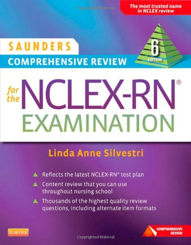 Saunders Comprehensive Review for the NCLEX-RN Examination 6e (Saunders Comprehensive Review for Nclex-Rn)