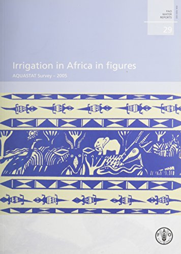 Irrigation in Africa in Figures: Aquastat Survey - 2005 (FAO Water Reports) by FAO